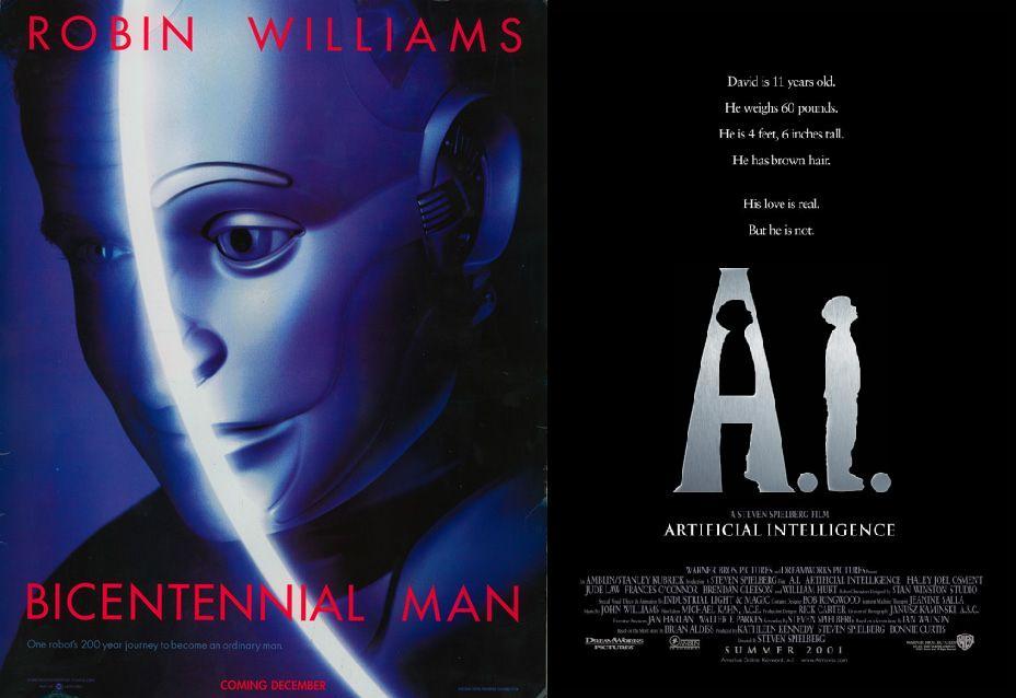 Bicentennial Man (1999) and A.I. (2001)