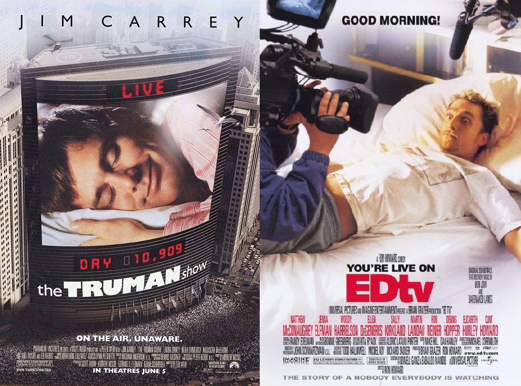 The Truman Show (1998) & Ed TV (1999)