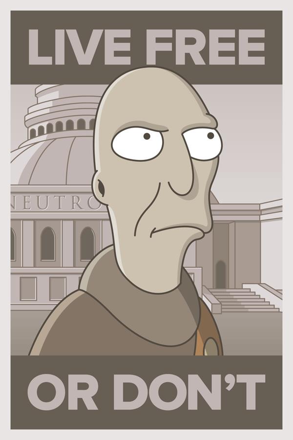 "Futurama Propaganda: A citizen of Neutropolis ""Live Free or Don't"""