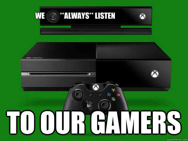 We always listen to our gamers