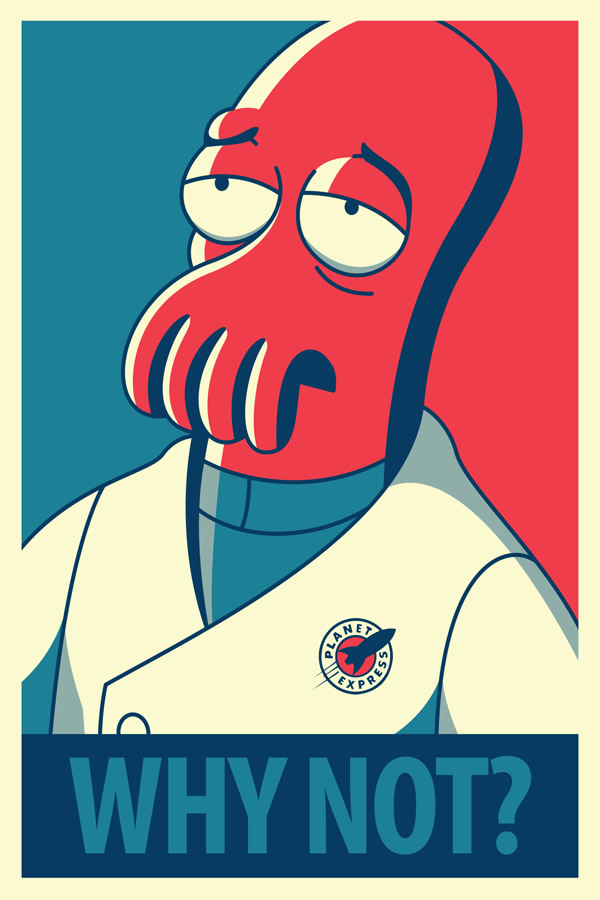 Why Not Zoidberg? Dr. John A. Zoidberg in the classic Obama Hope poster design