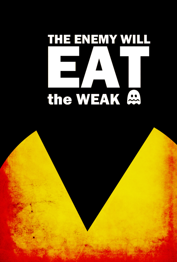 The enemy will eat the weak