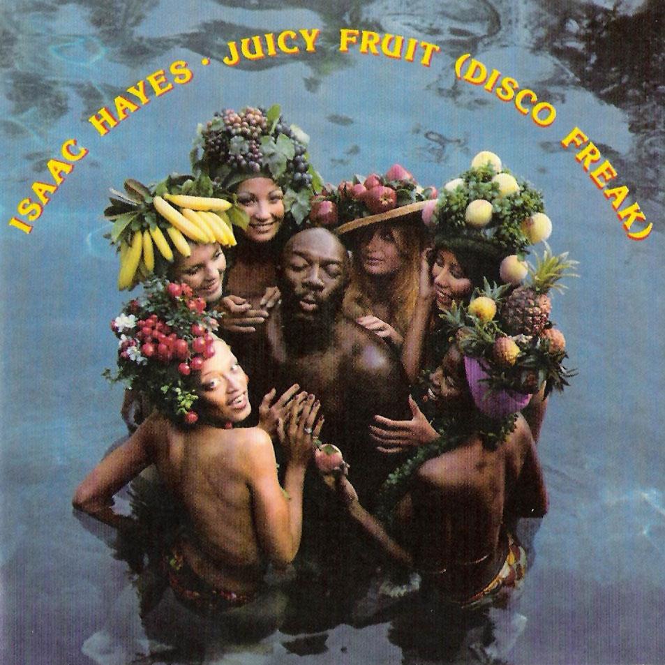 Isaac Hayes, Juicy Fruit