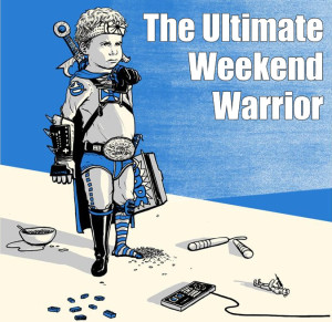 The Ultimate Weekend Warrior