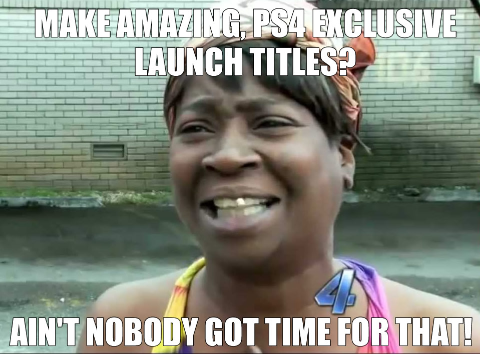 aint-nobody-got-time-for-ps4-exclusives