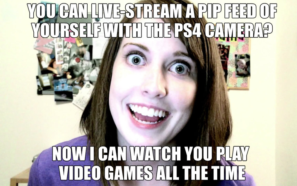 overly_attached_girlfriend-PS4-CAMERA