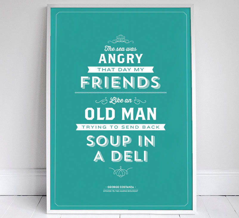 The sea was angry that day my friends, like an Old Man trying to send back soup in a deli