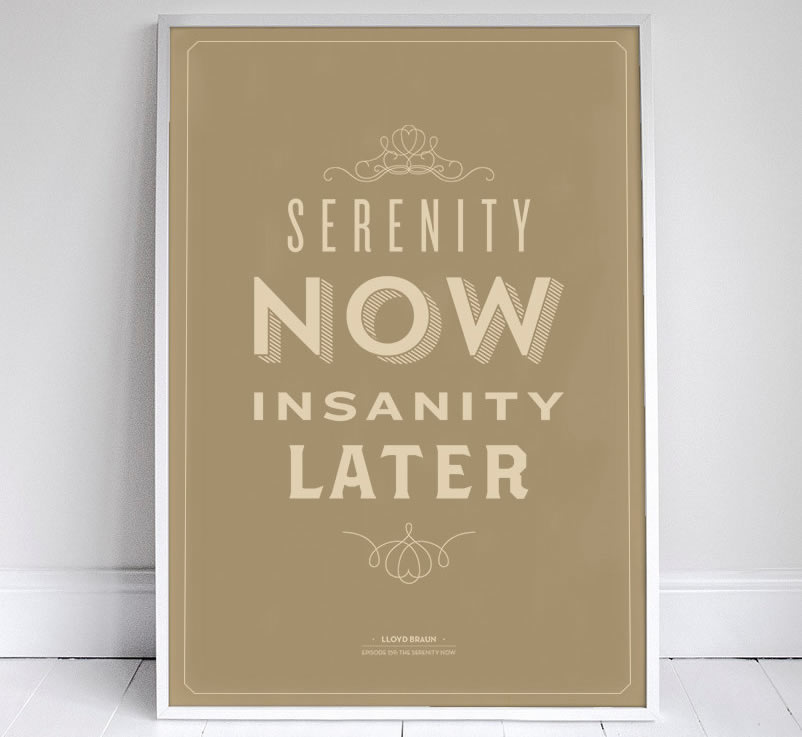 Serenity Now, Insanity later