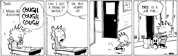 Calvin is Stupendous Man!.....and Flunks His Test. Calvin and Hobbes.
