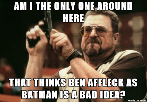 Affleck as Batman Bad Idea