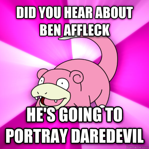 Hey Guys? Ben Affleck is Daredevil
