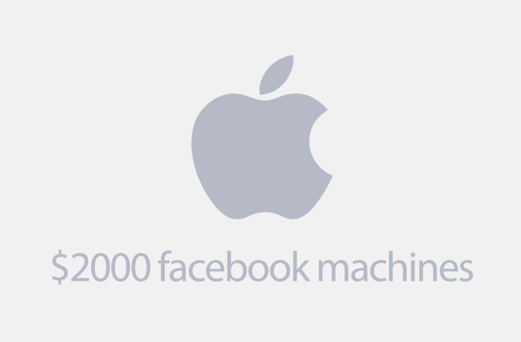 Apple Slogans $2000 Facebook machines