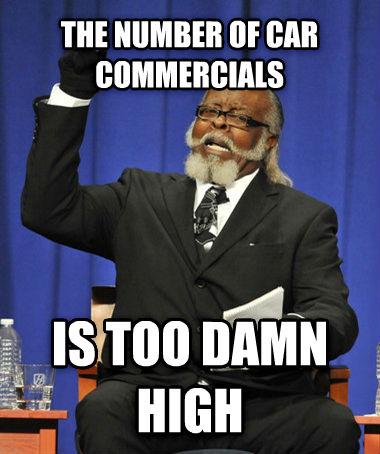 too many car commercials