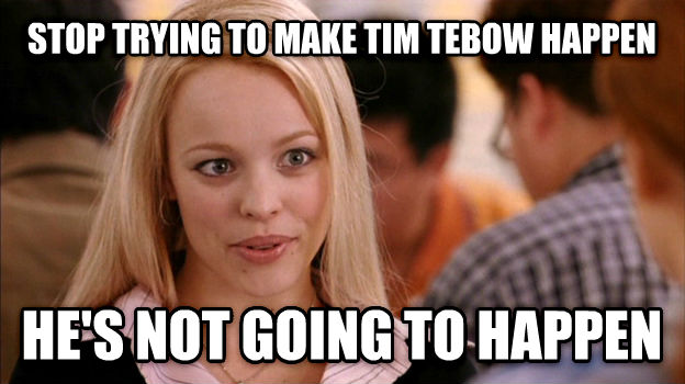 Stop trying to make Tebow happen