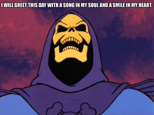 Skeletor Daily Affirmations 10