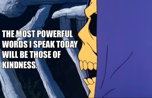 Skeletor Daily Affirmations 8