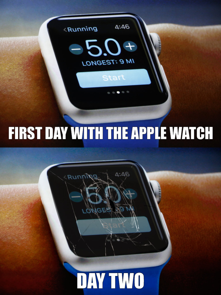 First Day with the Apple Watch. Day Two - broken screen meme