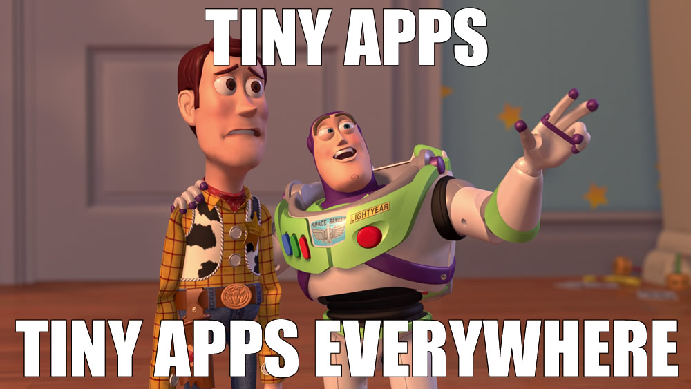 Toy story meme Tiny apps everywhere