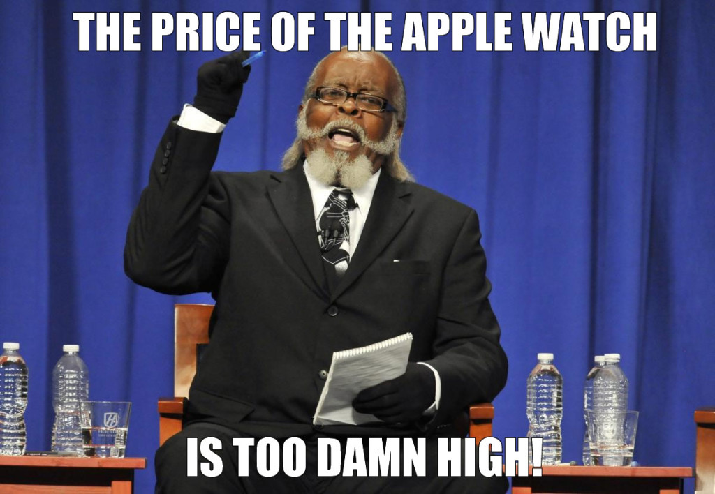 The Price of the Watch is too damn high